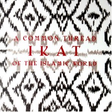 A Common Thread IKAT Of The Islamic World